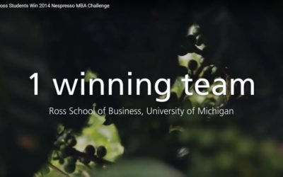 Video from the Michigan Ross Nespresso MBA Challenge Finalists