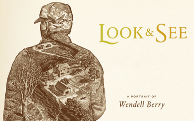 Look and See: A Portrait of Wendell Berry Film Screening